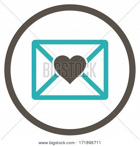 Love Letter rounded icon. Vector illustration style is flat iconic bicolor symbol inside circle grey and cyan colors white background.