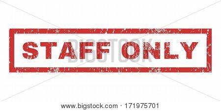 Staff Only text rubber seal stamp watermark. Caption inside rectangular banner with grunge design and dust texture. Horizontal vector red ink emblem on a white background.