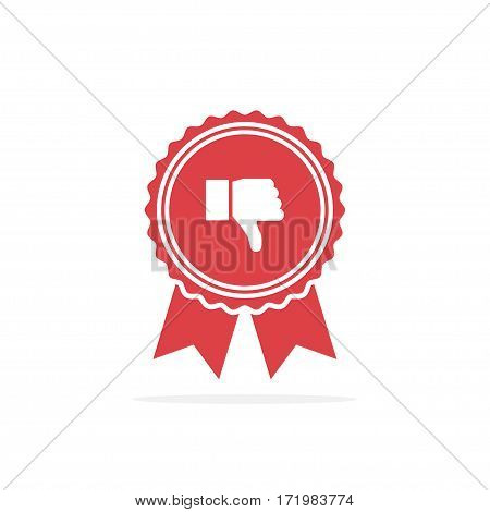 Badge with thumbs down. Red medal icon in a flat design