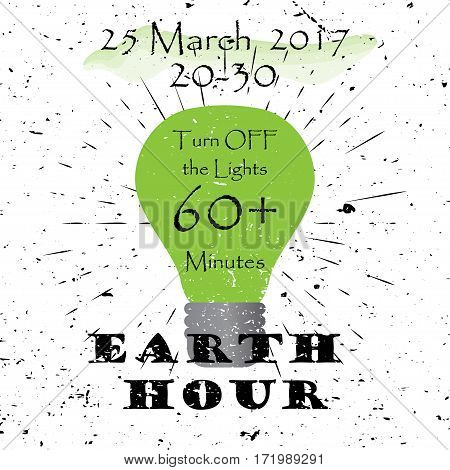 Earth hour 25 March 2017 Turn off the ligths Black Lettering Typography and green bulb with burst on a Old Textured Background. Vector illustration for cards, banners, print