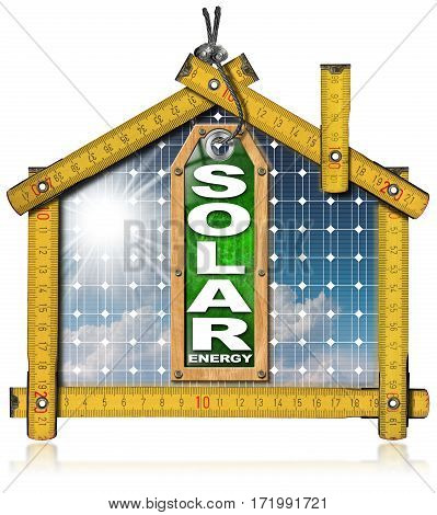 Ruler in the shape of a house with a solar panel and a 3D illustration of a label with text Solar Energy. Concept of ecological house project