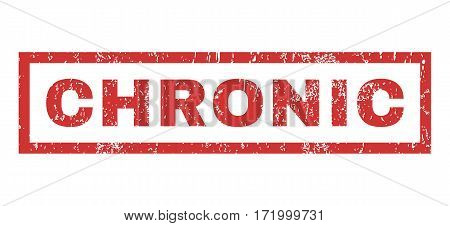Chronic text rubber seal stamp watermark. Tag inside rectangular shape with grunge design and dust texture. Horizontal vector red ink emblem on a white background.