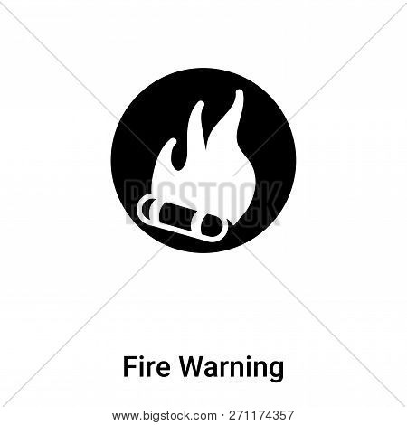 Fire Warning Icon In Trendy Design Style. Fire Warning Icon Isolated On White Background. Fire Warni