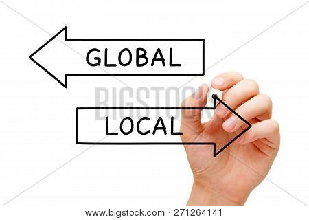 Hand Drawing Local Or Global Arrows Concept With Marker On Transparent Wipe Board. Think Global, Act