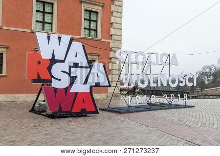 Warsaw, Poland - November 23, 2018: Warsaw Capital Of Freedom 1918-2018 Sign (polish: Warszawa Stoli