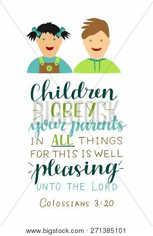 Hand Lettering With Bible Verse Children Obey Your Parents In All Things Made Near Boy And Girl .