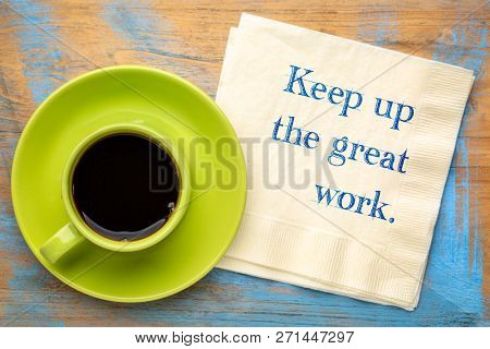 Keep up the great work - handwriting on napkin with a cup of coffee