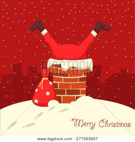 Santa Claus Stuck In The Chimney In The Christmas Night