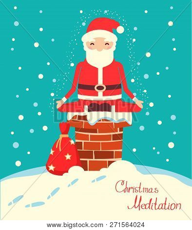Santa Claus Meditation On The Chimney In The Christmas Holiday