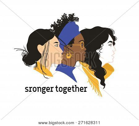 Stronger together. Girls solidarity. Equal rights for everyone. Feminism. Diversity poster