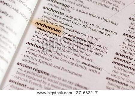 The Word Or Phrase Anchorman In A Dictionary Highlighted With Marker.