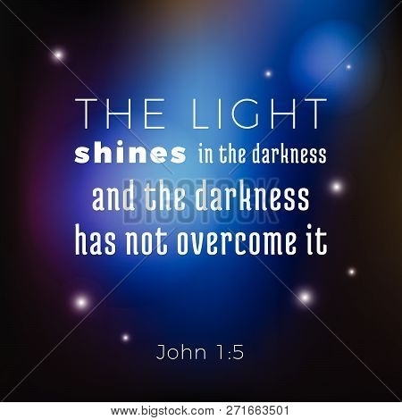 Biblical Scripture Verse From John Gospel The Light Shines In The Darkness On Space Background,for U