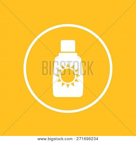 Sunscreen, Suntan Lotion Icon, Eps 10 File, Easy To Edit
