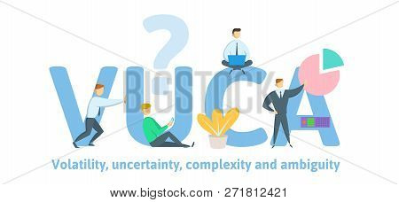 Vuca, Volatility, Uncertainty, Complexity And Ambiguity Of General Conditions And Situations. Concep