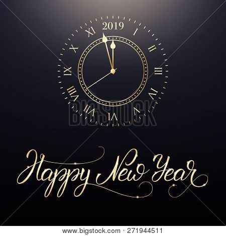 Happy New Year. Card With New Year Calligraphy Lettering And Gold Clock, Meaning One Minute Before N