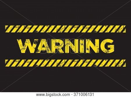 Warning Danger Sign. Broken Yellow Font Text. Concept Of Hazard Danger. Vector Illustration In Flat