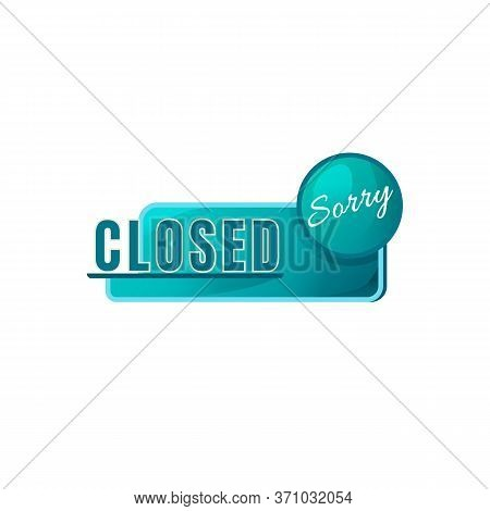 Sorry We Are Closed Green Vector Board Sign Illustration. Shop Signboard Design With Typography. Clo