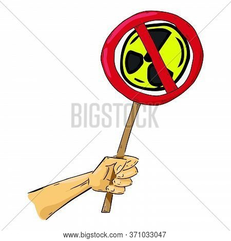 Hand Holds A Banner Prohibiting Nuclear Weapons And Nuclear Testing. Sign Prohibition Of Nuclear Mis