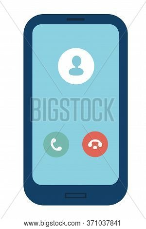 View Of Smartphone. Answer And End Call Buttons. Generic Incoming Phone Call Screen User Interface.