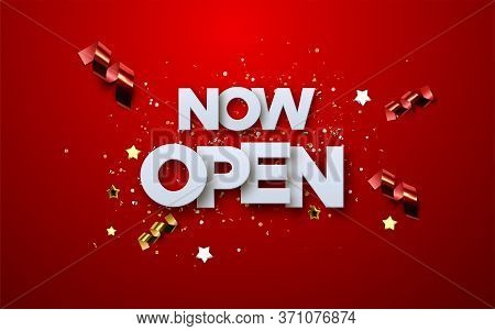 Now Open White Sign On Red Background With Glittering Confetti And Streamers. Vector 3d Illustration