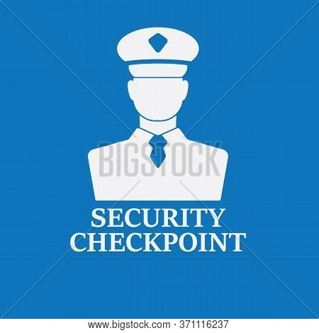 Security Checkpoint Vector Icon. Id Control Symbol. Passport Check.