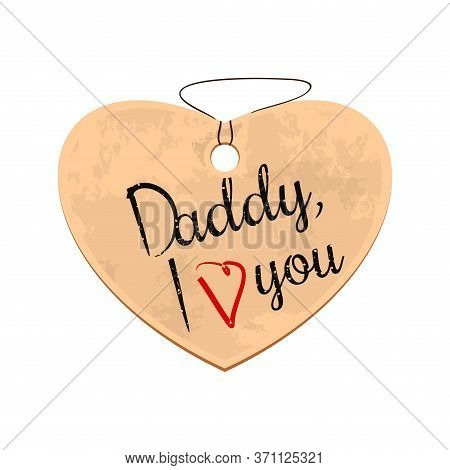 Fathers Day Design. Cardboard Heart On A Rope. Label In The Form Of Heart With An Inscription - Dadd