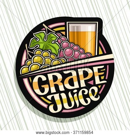 Vector Logo For Grape Juice, Black Decorative Label With Illustration Of Fruit Drink In Glass And 2