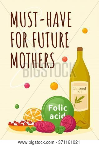 Must Have For Future Mothers Poster Flat Vector Template. Healthy Maternity Foods With Folic Acid. D