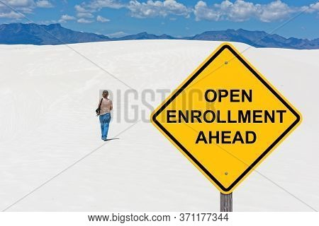 Open Enrollment Ahead Caution Sign - White Sands Background