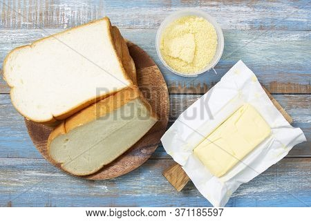 Bread ,butter And Parmesan Cheese For Cook Cheess Toast /bake Parmesan Cheese Toast By Pan Concept