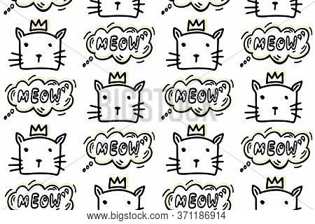 Seamless Pattern With Hand Drawn Lines Cartoon Cats With A Crown And Bubble With Meow. Animals Vecto