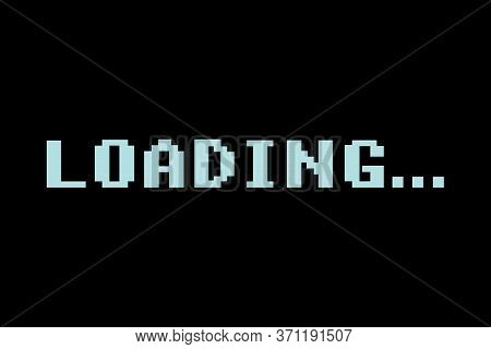 Retro Video Game Loading Text On  Black Background, Classic Loading Style,wait For Loading Video, In