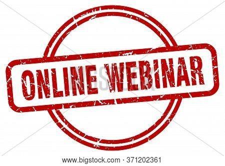 Online Webinar Stamp. Online Webinar Round Vintage Grunge Sign. Online Webinar