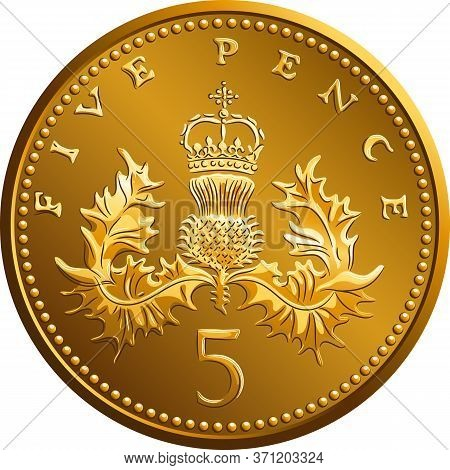 British Money Gold Coin Five Pee Or Five Pence, Reverse With Badge Of Scotland, Thistle Royally Crow