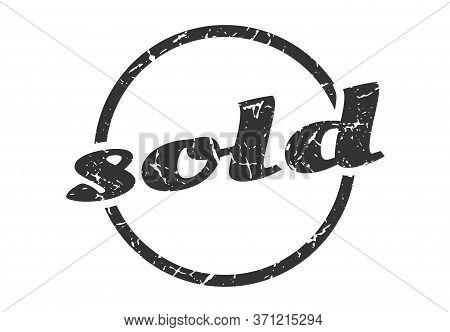 Sold Sign. Sold Round Vintage Grunge Stamp. Sold