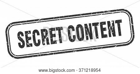 Secret Content Stamp. Secret Content Square Grunge Black Sign