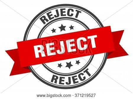 Reject Label. Reject Red Band Sign. Reject