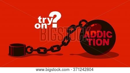 Shackles Chain With Weight Metal Ball Vector Concept, Concept Of Addiction Or Bad Problems Or Debt,
