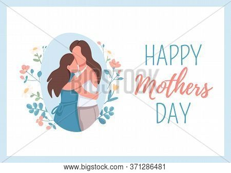 Happy Mothers Day Poster Flat Vector Template. Happy Daughter Hugging Mom. Child Embrace Parent. Bro