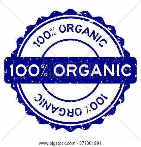 Grunge Blue 100 Percent Organic Word Round Rubber Seal Stamp On White Background