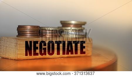 Negotiate Text On Wooden Blocks. Business Deals Agreement And Negotiations Concept