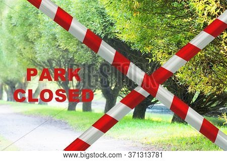 Closed Entrance To Park In An Evolving Response To The Covid-19 Outbreak, Empty Parks, Quarantine