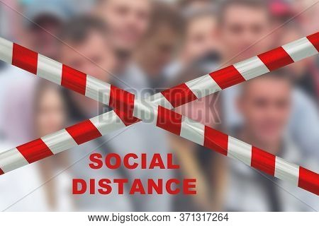 Social Distance. You Can Not Gather In Large Groups. People Should Be At Keep Spaced Between Each Fo