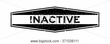 Grunge Black Inactive Word Hexagon Rubber Seal Stamp On White Background