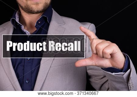 Text Sign Showing Product Recall. Conceptual Photo Process Of Retrieving Potentially Unsafe Goods Fr