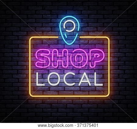 Shop Local Neon Sign Vector. Shoping Neon Design Template, Modern Trend Design, Night Signboard, Nig