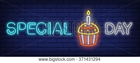 Special Day Neon Sign. Cupcake With Burning Candle On Brick Wall Background. Illustration In Neon St