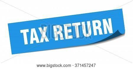 Tax Return Sticker. Tax Return Square Sign. Tax Return. Peeler