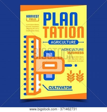 Plantation Agriculture Combine Promo Poster Vector. Combine With Cultivator Farmland Vehicle For Har