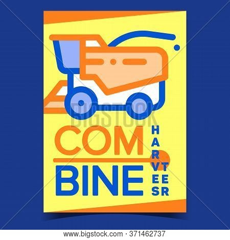 Combine Harvester Creative Promo Banner Vector. Combine Agriculture Harvesting Machine On Advertisin
